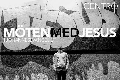 Möten med Jesus – Del 4