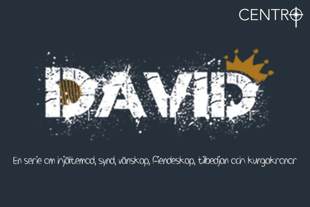 David, del 7 – Min Gud varför har du övergivit mig